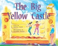 The Big Yellow Castle PM PLUS Level 7 Yellow