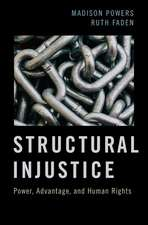 Structural Injustice: Power, Advantage, and Human Rights