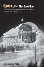 Opera After the Zero Hour: The Problem of Tradition and the Possibility of Renewal in Postwar West Germany