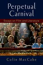 Perpetual Carnival: Essays on Film and Literature