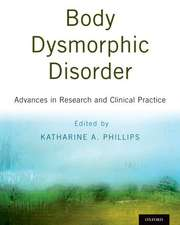 Body Dysmorphic Disorder: Advances in Research and Clinical Practice