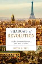 Shadows of Revolution: Reflections on France, Past and Present