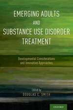 Emerging Adults and Substance Use Disorder Treatment: Developmental Considerations and Innovative Approaches
