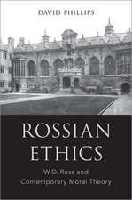 Rossian Ethics: W.D. Ross and Contemporary Moral Theory