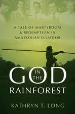 God in the Rainforest: Missionaries and the Waorani in Amazonian Ecuador