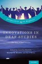 Innovation in Deaf Studies: The Role of Deaf Scholars