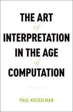 The Art of Interpretation in the Age of Computation
