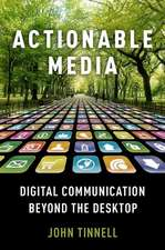 Actionable Media: Digital Communication Beyond the Desktop