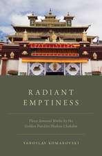 Radiant Emptiness: Three Seminal Works by the Golden Pandita Shakya Chokden