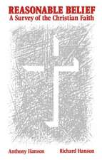 Reasonable Belief: A Survey of the Christian Faith