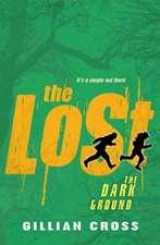 The Dark Ground - 'The Lost' Book 1