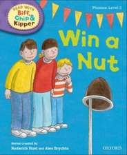 Oxford Reading Tree Read with Biff, Chip and Kipper: Phonics: Level 2: Win a Nut!
