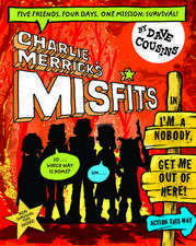 Charlie Merrick's Misfits in I'm a Nobody, Get Me Out of Here!