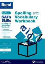 Bond SATs Skills Spelling and Vocabulary Workbook: 9-10 years