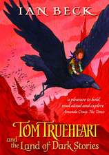 Beck, I: Tom Trueheart and the Land of Dark Stories