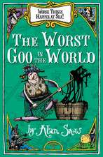 Worse Things Happen At Sea 2: The Worst Goo in the World