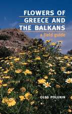 Flowers of Greece and the Balkans: A Field Guide