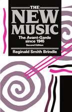 The New Music: The Avant-Garde since 1945
