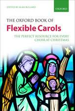 The Oxford Book of Flexible Carols: The perfect resource for every choir at Christmas