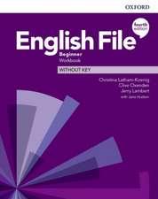 English File: Beginner: Workbook Without Key