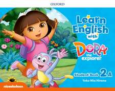 Learn English with Dora the Explorer: Level 2: Student Book A
