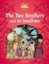 Classic Tales Second Edition: Level 2: The Two Brothers and the Swallows
