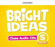 Bright Ideas: Starter: Audio CDs: Inspire curiosity, inspire achievement.