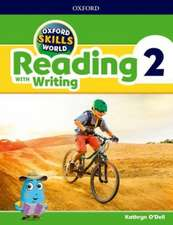 Oxford Skills World: Level 2: Reading with Writing Student Book / Workbook