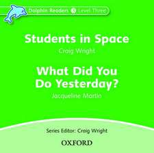 Dolphin Readers: Level 3: Students in Space & What Did You Do Yesterday? Audio CD