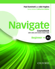 Navigate: A1 Beginner: Coursebook with DVD and Oxford Online Skills Program: Your direct route to English success