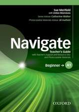 Navigate: A1 Beginner: Teacher's Guide with Teacher's Support and Resource Disc