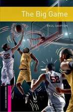 Oxford Bookworms Library: Starter: The Big Game: Graded readers for secondary and adult learners