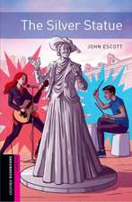 Oxford Bookworms: Starter:: The Silver Statue: Graded readers for secondary and adult learners