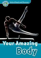 Oxford Read and Discover: Level 6: Your Amazing Body