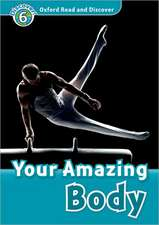 Oxford Read and Discover: Level 6: Your Amazing Body Audio CD Pack