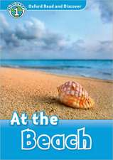 Oxford Read and Discover: Level 1: At the Beach