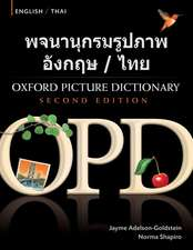 Oxford Picture Dictionary Second Edition: English-Thai Edition: Bilingual Dictionary for Thai-speaking teenage and adult students of English.