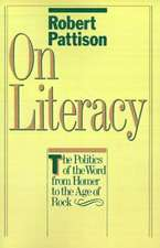 On Literacy: The Politics of the Word from Homer to the Age of Rock