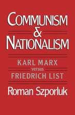 Communism and Nationalism: Karl Marx versus Friedrich List