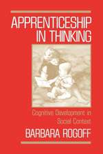 Apprenticeship in Thinking: Cognitive Development in Social Context