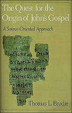 The Quest for the Origin of John's Gospel: A Source-Oriented Approach
