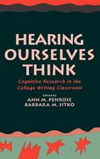 Hearing Ourselves Think: Cognitive Research in the College Writing Classroom