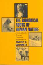 The Biological Roots of Human Nature: Forging Links between Evolution and Behavior