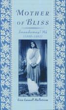 Mother of Bliss: Ānandamayī Mā (1896-1982)