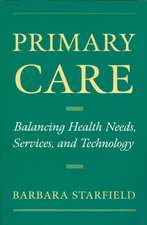 Primary Care: Balancing Health Needs, Services, and Technology