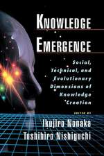 Knowledge Emergence: Social, Technical and Evolutionary Dimensions of Knowledge Creation