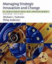 Managing Strategic Innovation and Change