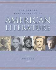 The Oxford Encyclopedia of American Literature: 4 volumes: print and e-reference editions available