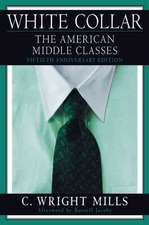 White Collar: The American Middle Classes, Fiftieth Anniversary Edition