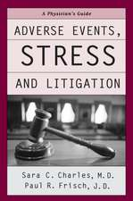 Adverse Events, Stress and Litigation: A Physicians's Guide
